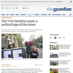 The V for Vendetta mask: a political sign of the times | Euclides Montes
