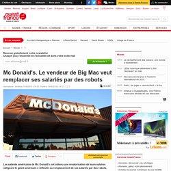 Mc Donald's. Le vendeur de Big Mac veut remplacer ses salariés par des robots