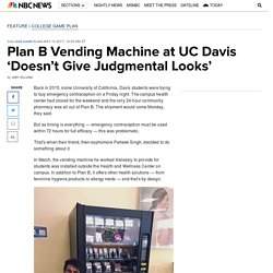 Plan B Vending Machine at UC Davis 'Doesn't Give Judgmental Looks'