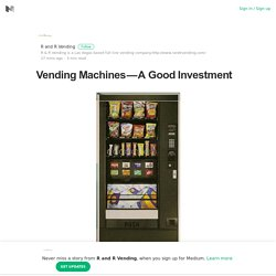 Vending Machines – A Good Investment