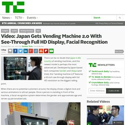 Video: Japan Gets Vending Machine 2.0 With See-Through Full HD Display, Facial Recognition