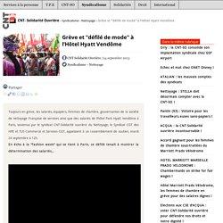 """Grève et """"défilé de mode"""" à l'Hôtel Hyatt Vendôme - CNT-Solidarité Ouvrière"""