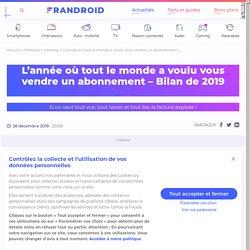 L'année où tout le monde a voulu vous vendre un abonnement - Bilan de 2019 - Frandroid