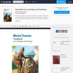 Vendredi ou Les limbes du Pacifique - Michel Tournier - Romans et nouvelles