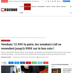Vendues 12.99€ la paire, les sneakers Lidl se revendent jusqu'à 990€ sur le bon coin