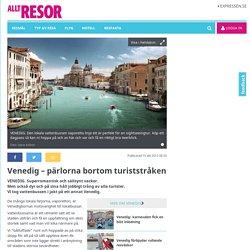 Venedig – pärlorna bortom turiststråken