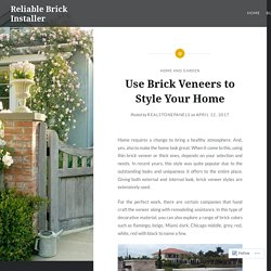 Use Brick Veneers to Style Your Home – Reliable Brick Installer