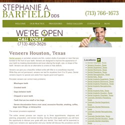 Veneers Houston, Texas - Houston Dentist- Stephanie A. Barfield, DDS