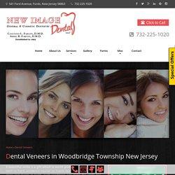 Dental Veneers Woodbridge Township NJ, Dental Veneers Fords NJ