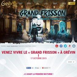 Venez vivre le « Grand Frisson » à Grévin !