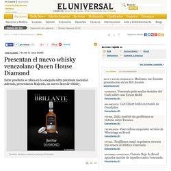 Presentan El Nuevo Whisky Venezolano Queen House Diamond - Vida