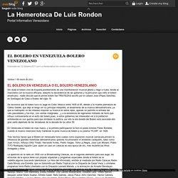 EL BOLERO EN VENEZUELA-BOLERO VENEZOLANO - La Hemeroteca De Luis Rondon