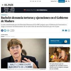 Venezuela: Bachelet denuncia torturas y ejecuciones en el Gobierno de Maduro