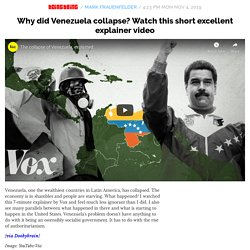 Why did Venezuela collapse? Watch this short excellent explainer video