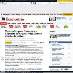 Venezuela : pour financer ses dépenses publiques, Hugo Chavez dé