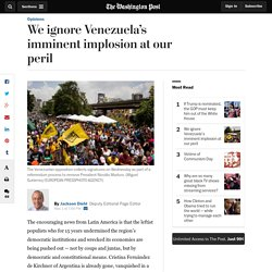 We ignore Venezuela's imminent implosion at our peril