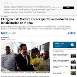 Venezuela: El régimen de Maduro intenta apartar a Guaidó con una inhabilitación de 15 años