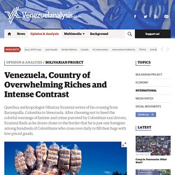 1/23/19: Venezuela, Country of Overwhelming Riches & Intense Contrast