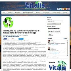 Venezuela no cuenta con políticas ni metas para incentivar el reciclaje - Vitalis