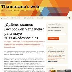 ¿Quiénes usamos Facebook en Venezuela? para mayo 2013 #RedesSociales