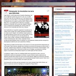 Venezuela: la révolution ne sera pas télévisée