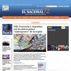 """FMI: Venezuela y Argentina son los únicos países """"sumergentes"""" de la región"""
