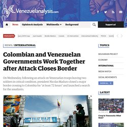 1/23/19: Colombian & Venezuelan Governments Work Together after Border Closes