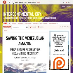 Saving the Venezuelan Amazon - Intercontinental Cry