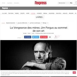La Vengeance des mères: Jim Fergus au sommet de son art - lexpress.fr