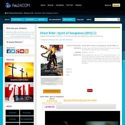 Ghost Rider: Spirit of Vengeance (2012) - Latino, Castellano, Subtitulado » Peliculas Online, Estrenos, Cine HD, Gratis