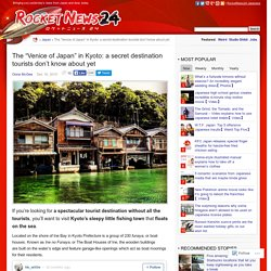 """The """"Venice of Japan"""" in Kyoto: a secret destination tourists don't know aboutyet"""