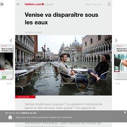 Venise va disparaître sous les eaux - Edition du soir Ouest France - 07/03/2017
