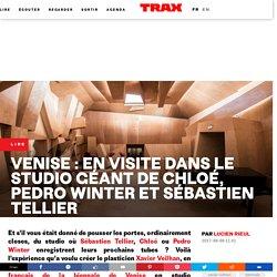 TRAX - Venise : en visite dans le studio géant de Chloé, Pedro Winter et Sébastien Tellier