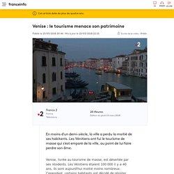 Venise : le tourisme menace son patrimoine