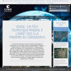 Venise : un pôle touristique mondial à l'arrêt face à la pandé