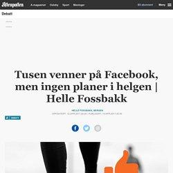 Tusen venner på Facebook, men ingen planer i helgen