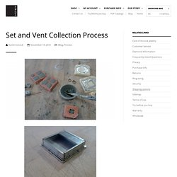 Set and Vent Collection Process