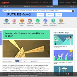 Le vent de l'innovation souffle sur l'éolien