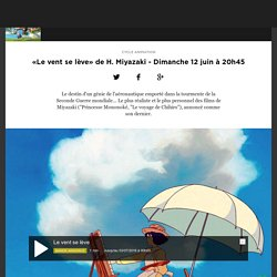 «Le vent se lève» de H. Miyazaki - Dimanche 12 juin à 20h45
