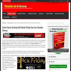 Como Sacar Ventaja Del Black Friday Con Tiendas Chinas