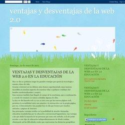 VENTAJAS Y DESVENTAJAS DE LA WEB 2.0 EN LA EDUCACIÓN