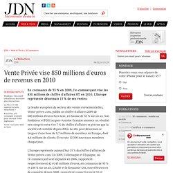 Vente Privée vise 850 millions d'euros de revenus en 2010 - Jour