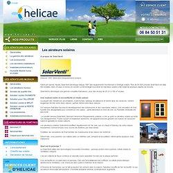 Aerateur solaire, SolarVenti, capteur à air, ventilateur solaire, ventilation - Helicae