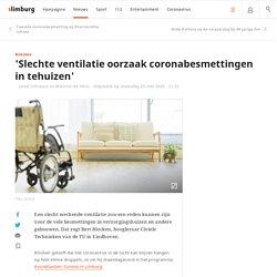 'Slechte ventilatie oorzaak coronabesmettingen in tehuizen'