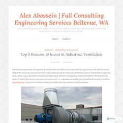 Top 5 Reasons to Invest in Industrial Ventilation – Alex Abossein