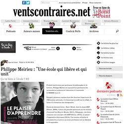 """Philippe Meirieu : """"Une école qui libère et qui unit"""""""