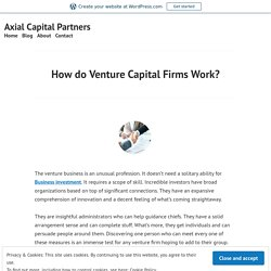 How do Venture Capital Firms Work? – Axial Capital Partners