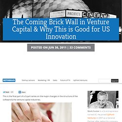 The Coming Brick Wall in Venture Capital & Why This is Good for US Innovation