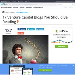 17 Venture Capital Blogs You Should Be Reading