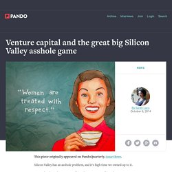 Venture capital and the great big Silicon Valley asshole game